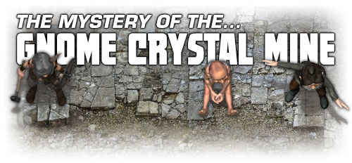 Mystery of the Gnome Crystal Mine