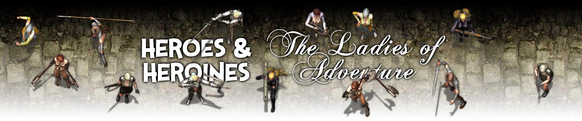 Heroes & Heroines: The Ladies of Adventure