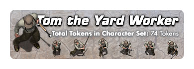 Tom the Yard Worker: 74 Tokens