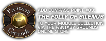 Add Compass Point #03: The Folly of Silenus to your module collection via the Fantasy Grounds online store