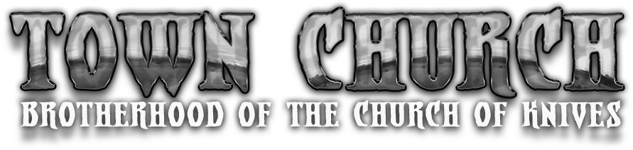 Town Church - Brotherhood of the Church of Knives