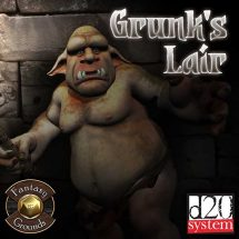 Grunks Lair - Fantasy Grounds Edition