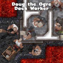 Ogre Thugs: Doug the Ogre Dock Worker