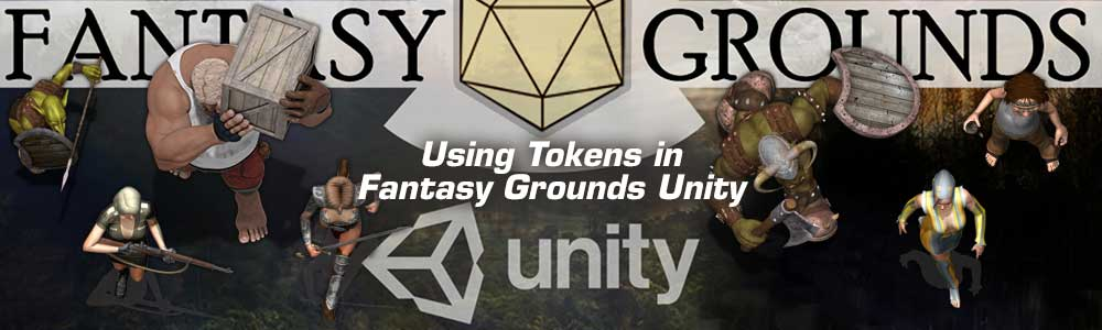 Using Tokens in Fantasy Grounds Unity